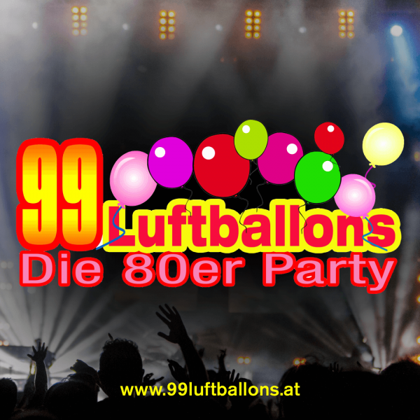 99 Luftballons - Die 80er Party